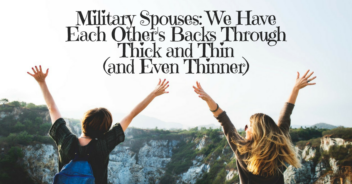 We Have Each Other Quotes: Military Spouses: We Have Each Other's Backs Through Thick