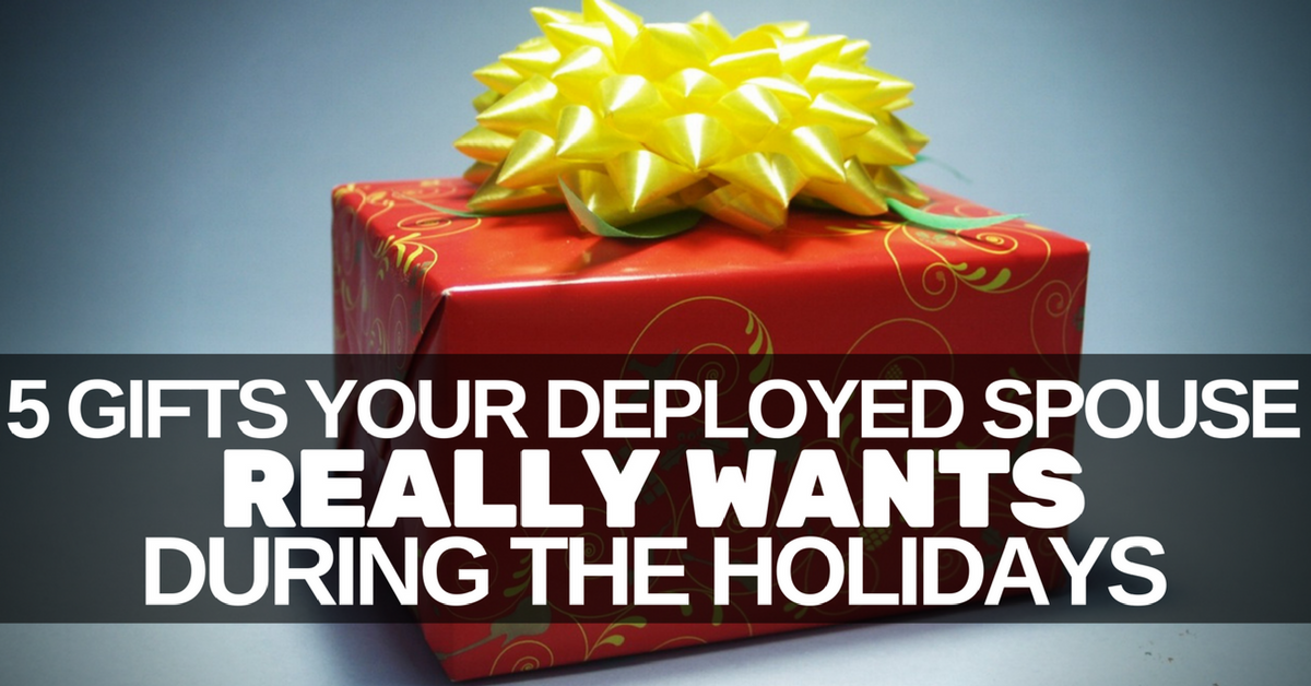 5 Gifts Your Deployed Spouse Really Wants During The Holidays | Military Spouse