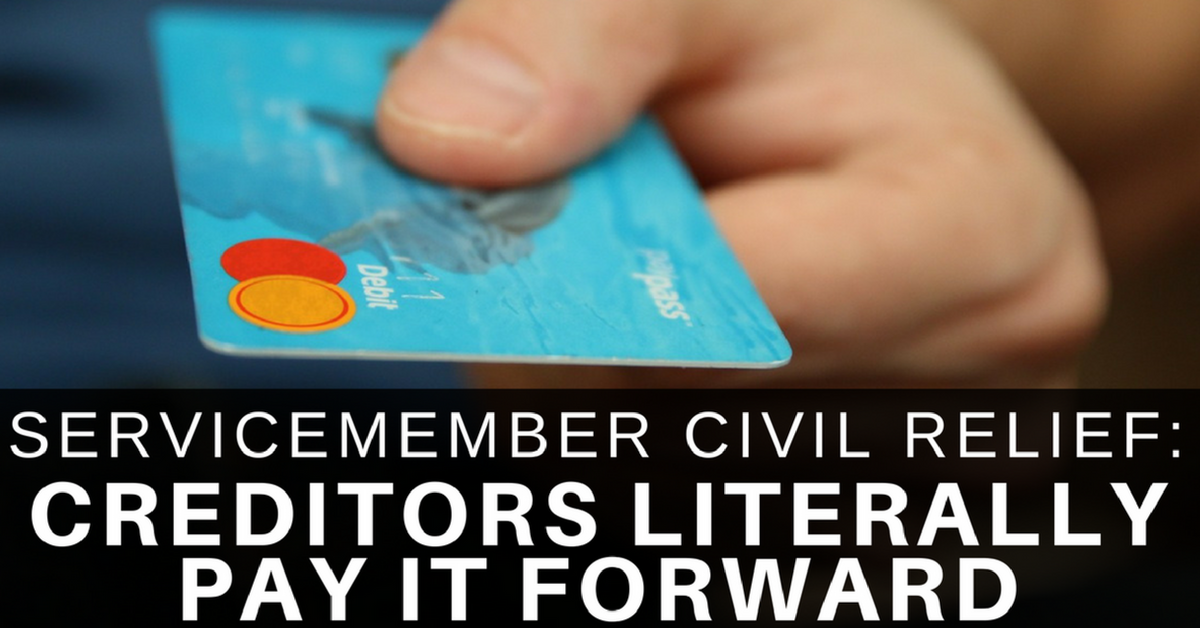 Servicemember Civil Relief Act: Creditors Literally Pay It