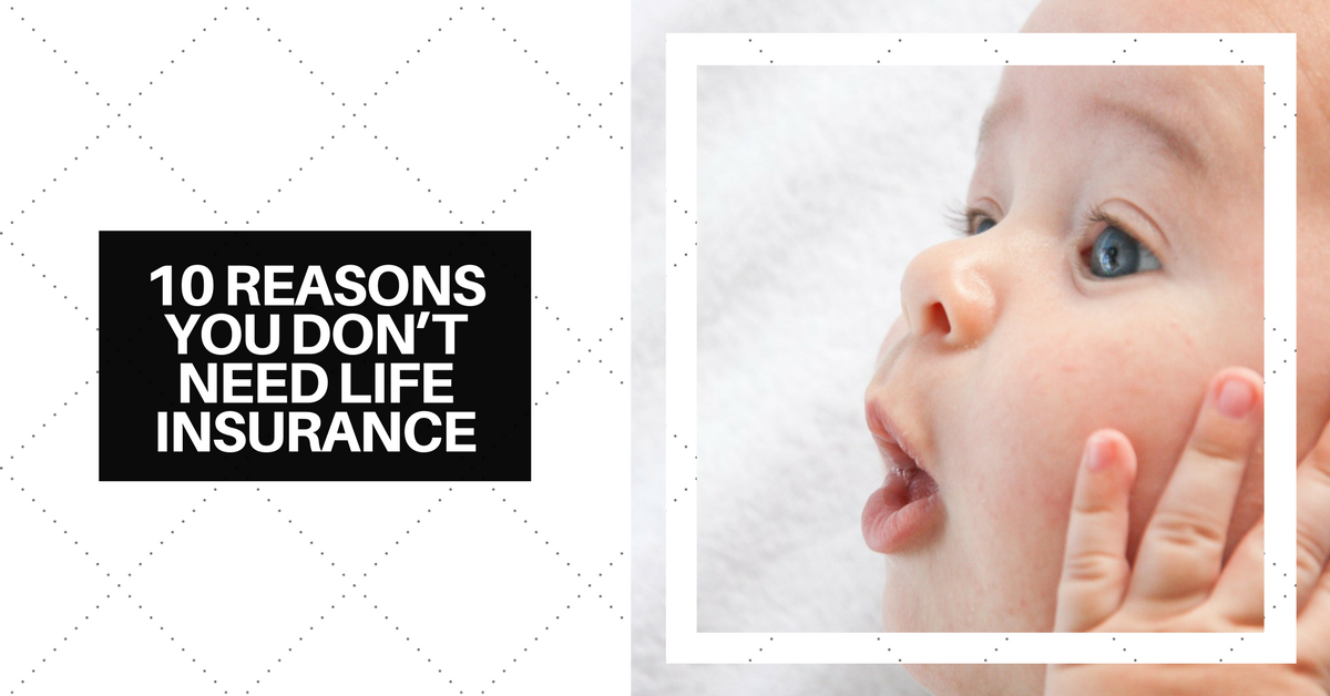 10 Reasons You Don't Need Life Insurance | Military Spouse