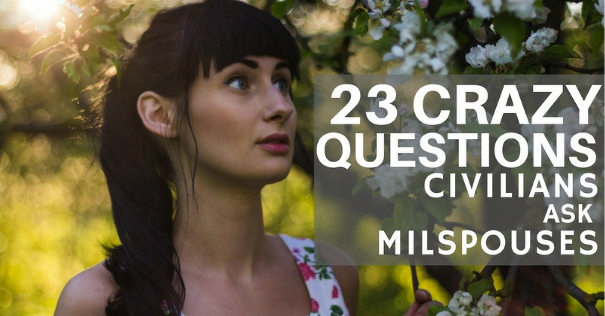 Funny Meme Questions To Ask : Memes of the crazy questions civilians ask milspouses